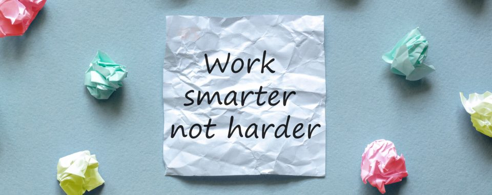 image How to Work Smarter, Not Harder